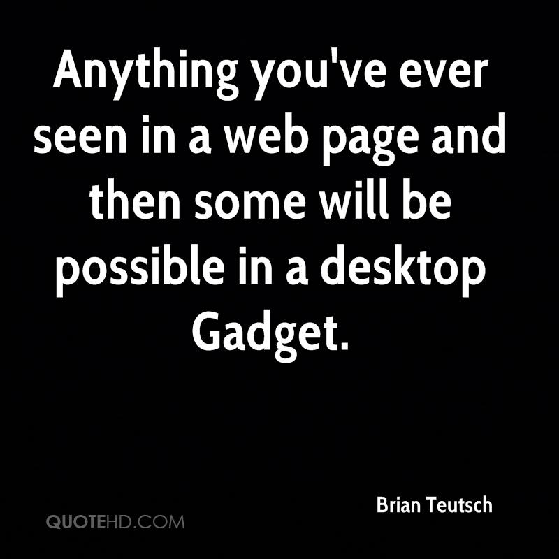 Anything you've ever seen in a web page and then some will be possible in a desktop Gadget.