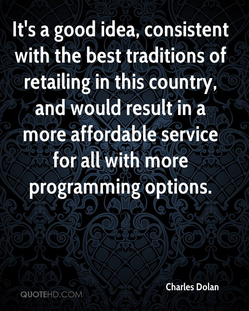 It's a good idea, consistent with the best traditions of retailing in this country, and would result in a more affordable service for all with more programming options.
