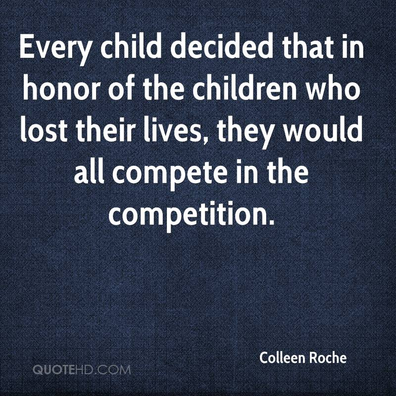 Every child decided that in honor of the children who lost their lives, they would all compete in the competition.