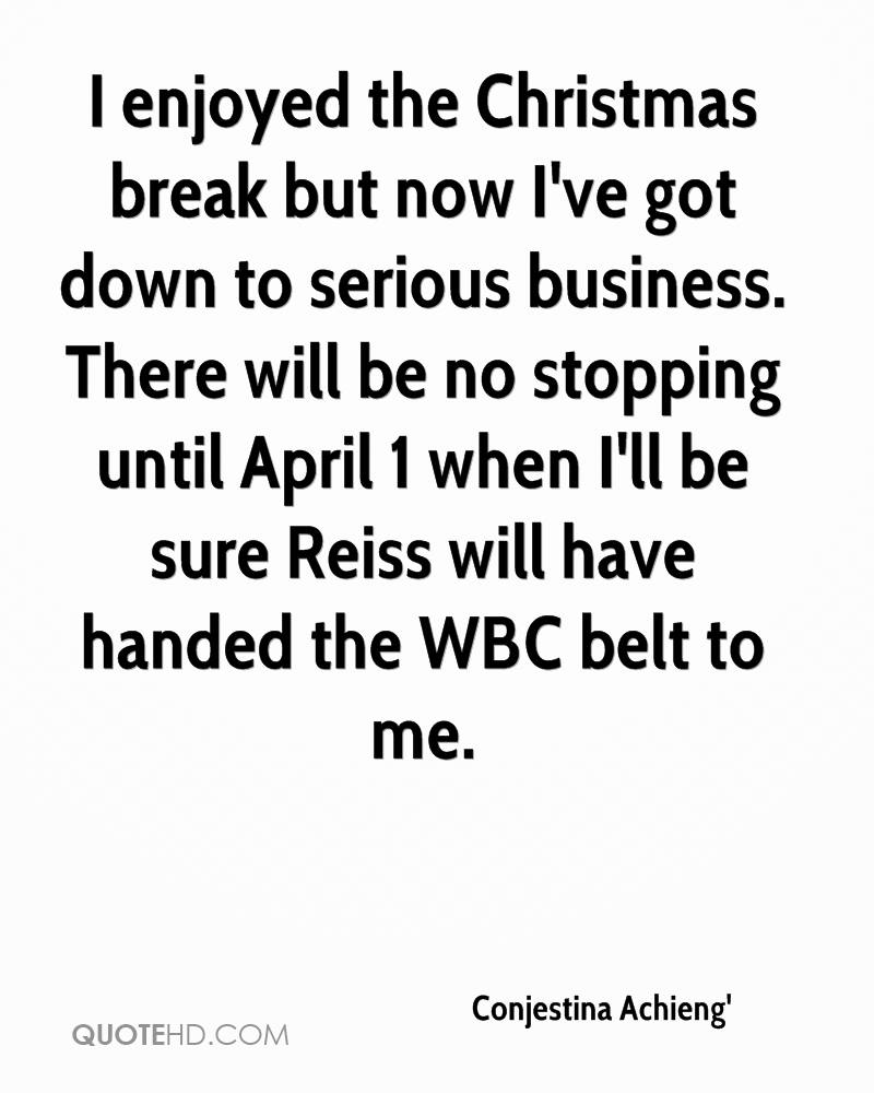 I enjoyed the Christmas break but now I've got down to serious business. There will be no stopping until April 1 when I'll be sure Reiss will have handed the WBC belt to me.