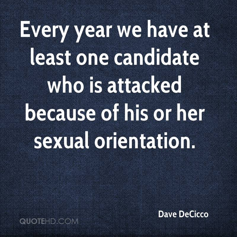 Every year we have at least one candidate who is attacked because of his or her sexual orientation.