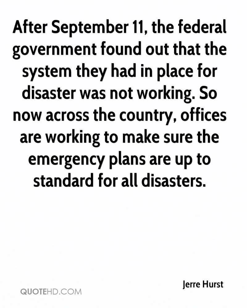 After September 11, the federal government found out that the system they had in place for disaster was not working. So now across the country, offices are working to make sure the emergency plans are up to standard for all disasters.