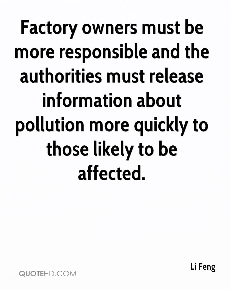 Factory owners must be more responsible and the authorities must release information about pollution more quickly to those likely to be affected.