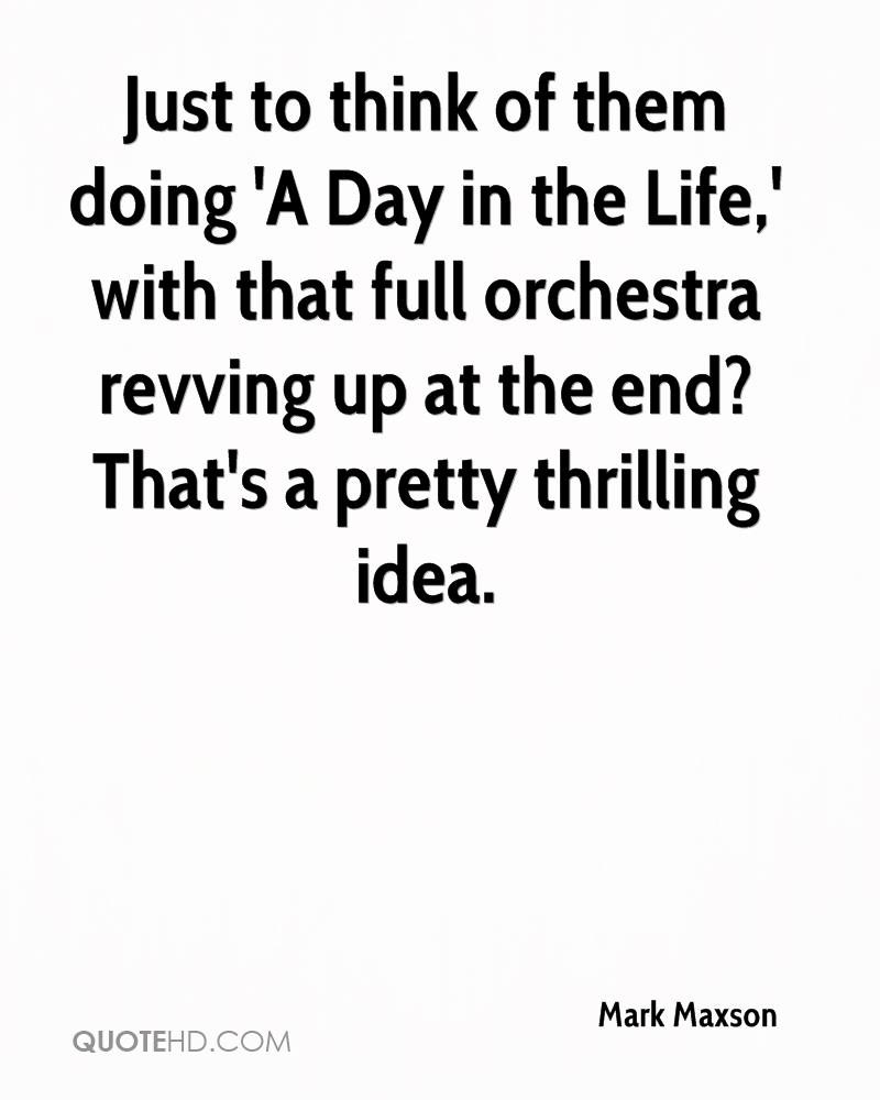Just to think of them doing 'A Day in the Life,' with that full orchestra revving up at the end? That's a pretty thrilling idea.
