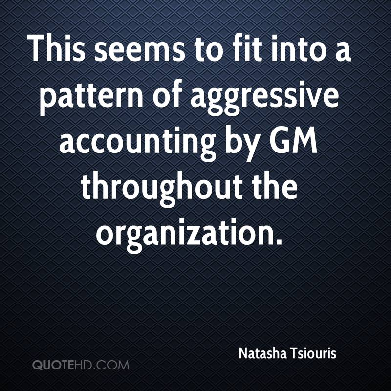 This seems to fit into a pattern of aggressive accounting by GM throughout the organization.