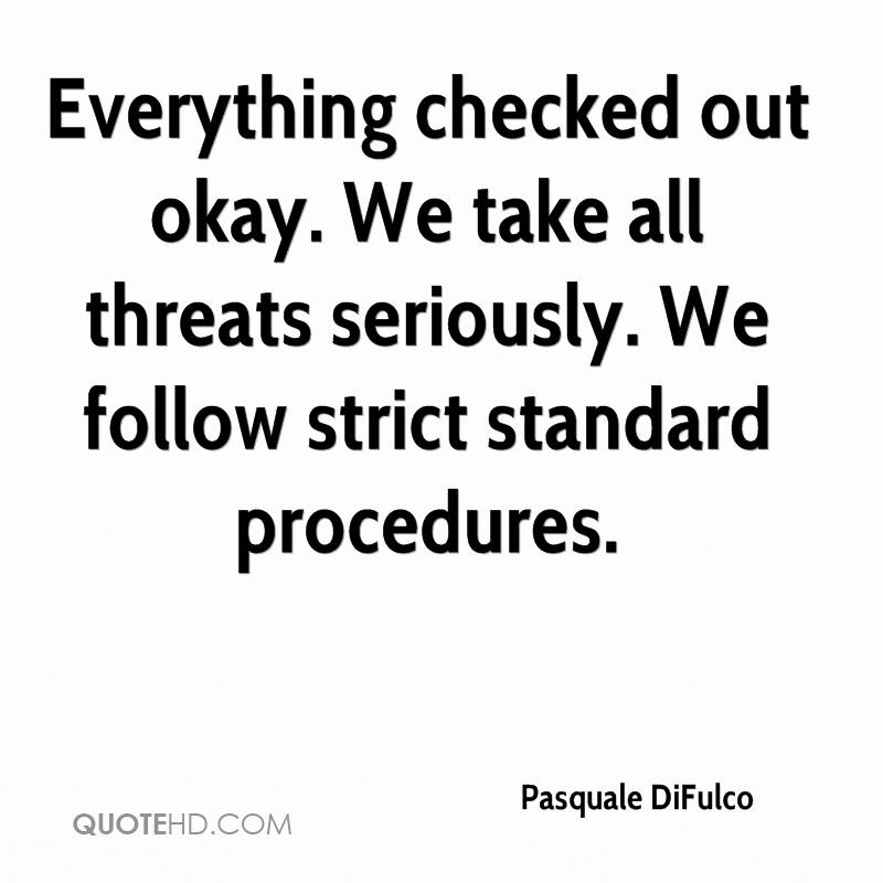 Everything Checked Out Okay. We Take All Threats Seriously. We Follow  Strict Standard Procedures