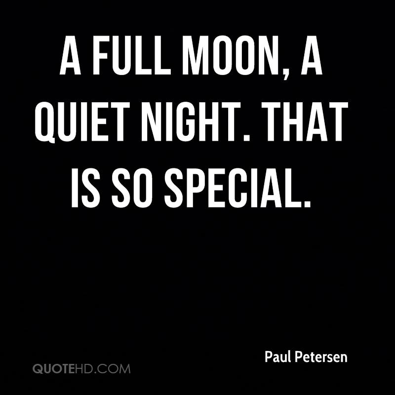 Paul Petersen Quotes QuoteHD Amazing Quotes About Full Moon