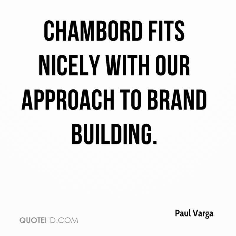 Chambord fits nicely with our approach to brand building.
