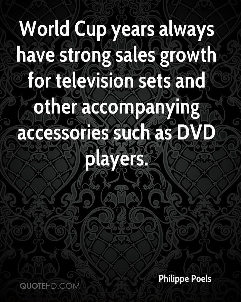 World Cup years always have strong sales growth for television sets and other accompanying accessories such as DVD players.
