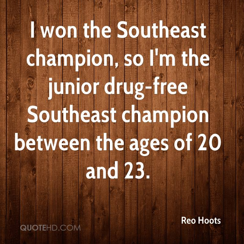 I won the Southeast champion, so I'm the junior drug-free Southeast champion between the ages of 20 and 23.