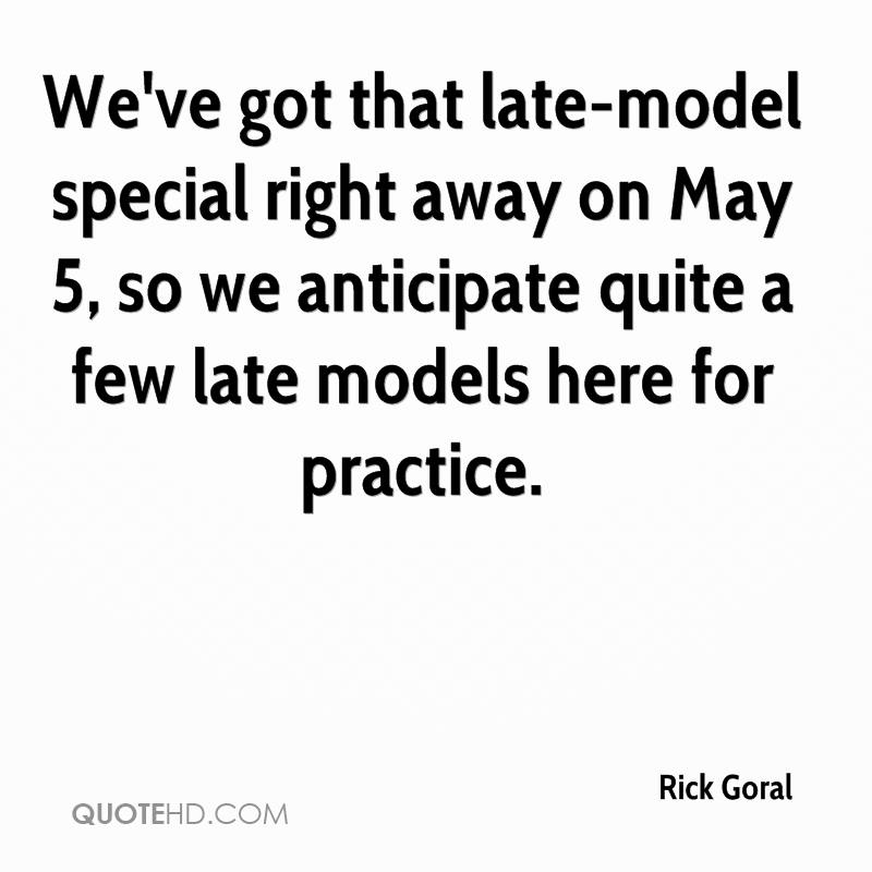 We've got that late-model special right away on May 5, so we anticipate quite a few late models here for practice.
