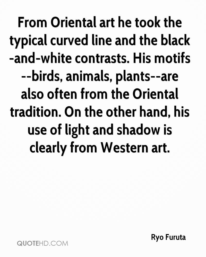 From Oriental art he took the typical curved line and the black-and-white contrasts. His motifs--birds, animals, plants--are also often from the Oriental tradition. On the other hand, his use of light and shadow is clearly from Western art.