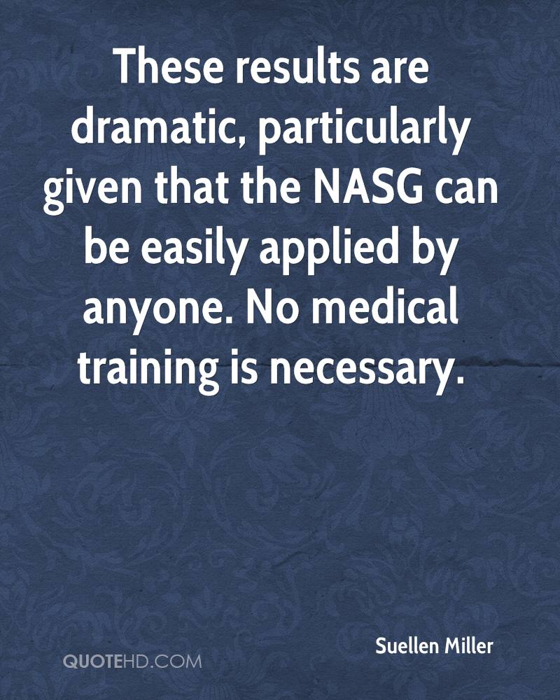 These results are dramatic, particularly given that the NASG can be easily applied by anyone. No medical training is necessary.