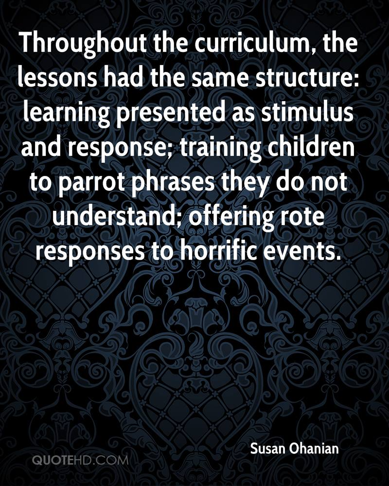 Throughout the curriculum, the lessons had the same structure: learning presented as stimulus and response; training children to parrot phrases they do not understand; offering rote responses to horrific events.
