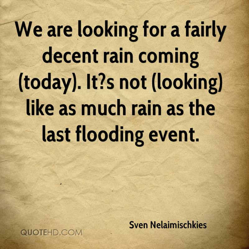 We Are Looking For A Fairly Decent Rain Coming (today). It?s
