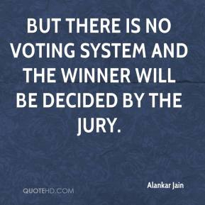 Alankar Jain - But there is no voting system and the winner will be decided by the jury.