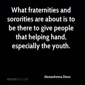 Alexandreena Dixon - What fraternities and sororities are about is to be there to give people that helping hand, especially the youth.