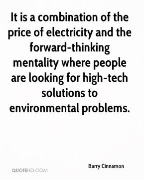 It is a combination of the price of electricity and the forward-thinking mentality where people are looking for high-tech solutions to environmental problems.