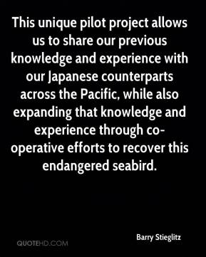 Barry Stieglitz - This unique pilot project allows us to share our previous knowledge and experience with our Japanese counterparts across the Pacific, while also expanding that knowledge and experience through co-operative efforts to recover this endangered seabird.