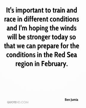 Ben Jumia - It's important to train and race in different conditions and I'm hoping the winds will be stronger today so that we can prepare for the conditions in the Red Sea region in February.