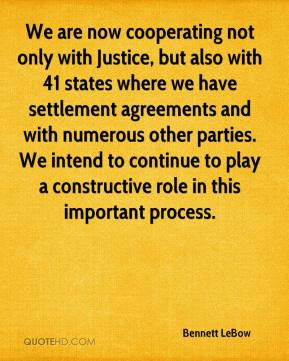 Bennett LeBow - We are now cooperating not only with Justice, but also with 41 states where we have settlement agreements and with numerous other parties. We intend to continue to play a constructive role in this important process.