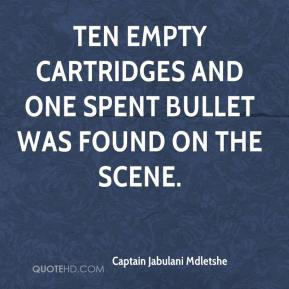 Ten empty cartridges and one spent bullet was found on the scene.