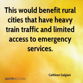 Cathleen Galgiani - This would benefit rural cities that have heavy train traffic and limited access to emergency services.