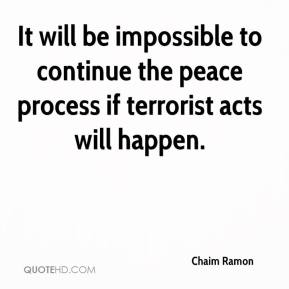 Chaim Ramon - It will be impossible to continue the peace process if terrorist acts will happen.