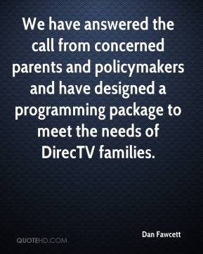Dan Fawcett - We have answered the call from concerned parents and policymakers and have designed a programming package to meet the needs of DirecTV families.