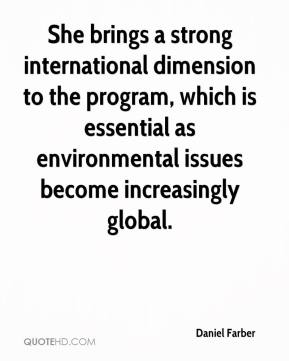 Daniel Farber - She brings a strong international dimension to the program, which is essential as environmental issues become increasingly global.