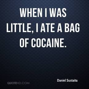 Daniel Sustaita - When I was little, I ate a bag of cocaine.