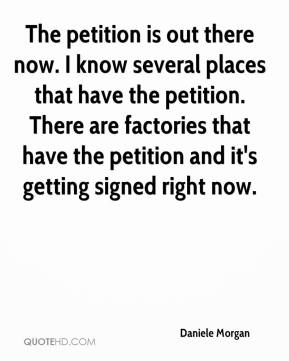 Daniele Morgan - The petition is out there now. I know several places that have the petition. There are factories that have the petition and it's getting signed right now.