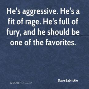 Dave Zabriskie - He's aggressive. He's a fit of rage. He's full of fury, and he should be one of the favorites.