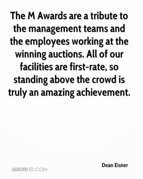 Dean Eisner - The M Awards are a tribute to the management teams and the employees working at the winning auctions. All of our facilities are first-rate, so standing above the crowd is truly an amazing achievement.
