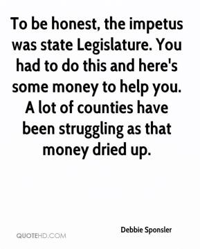 Debbie Sponsler - To be honest, the impetus was state Legislature. You had to do this and here's some money to help you. A lot of counties have been struggling as that money dried up.