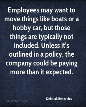 Deborah Benavides - Employees may want to move things like boats or a hobby car, but those things are typically not included. Unless it's outlined in a policy, the company could be paying more than it expected.