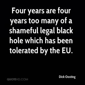 Dick Oosting - Four years are four years too many of a shameful legal black hole which has been tolerated by the EU.
