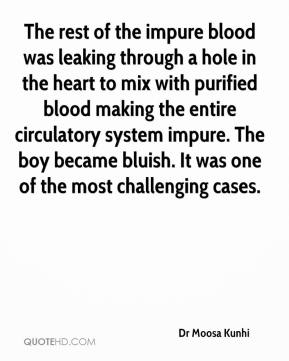 Dr Moosa Kunhi - The rest of the impure blood was leaking through a hole in the heart to mix with purified blood making the entire circulatory system impure. The boy became bluish. It was one of the most challenging cases.