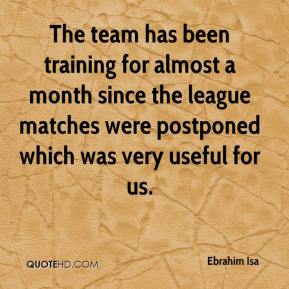 Ebrahim Isa - The team has been training for almost a month since the league matches were postponed which was very useful for us.