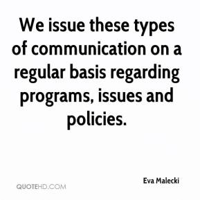 Eva Malecki - We issue these types of communication on a regular basis regarding programs, issues and policies.