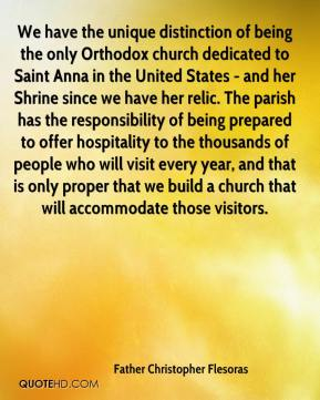 Father Christopher Flesoras - We have the unique distinction of being the only Orthodox church dedicated to Saint Anna in the United States - and her Shrine since we have her relic. The parish has the responsibility of being prepared to offer hospitality to the thousands of people who will visit every year, and that is only proper that we build a church that will accommodate those visitors.