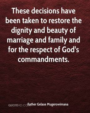 Father Gelase Mugerowimana - These decisions have been taken to restore the dignity and beauty of marriage and family and for the respect of God's commandments.