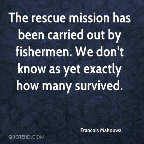 Francois Mahouwa - The rescue mission has been carried out by fishermen. We don't know as yet exactly how many survived.