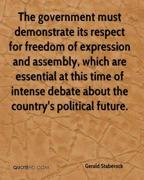Gerald Staberock - The government must demonstrate its respect for freedom of expression and assembly, which are essential at this time of intense debate about the country's political future.