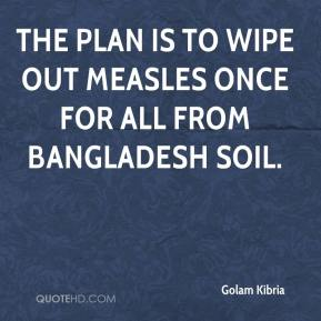 Golam Kibria - The plan is to wipe out measles once for all from Bangladesh soil.