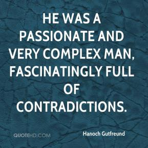 Hanoch Gutfreund - He was a passionate and very complex man, fascinatingly full of contradictions.
