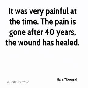 Hans Tilkowski - It was very painful at the time. The pain is gone after 40 years, the wound has healed.