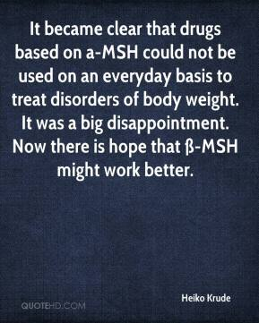 Heiko Krude - It became clear that drugs based on a-MSH could not be used on an everyday basis to treat disorders of body weight. It was a big disappointment. Now there is hope that ß-MSH might work better.