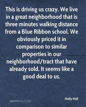 Holly Hall - This is driving us crazy. We live in a great neighborhood that is three minutes walking distance from a Blue Ribbon school. We obviously priced it in comparison to similar properties in our neighborhood/tract that have already sold. It seems like a good deal to us.