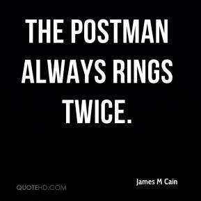 James M Cain - The postman always rings twice.